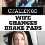 wife changes brake pads