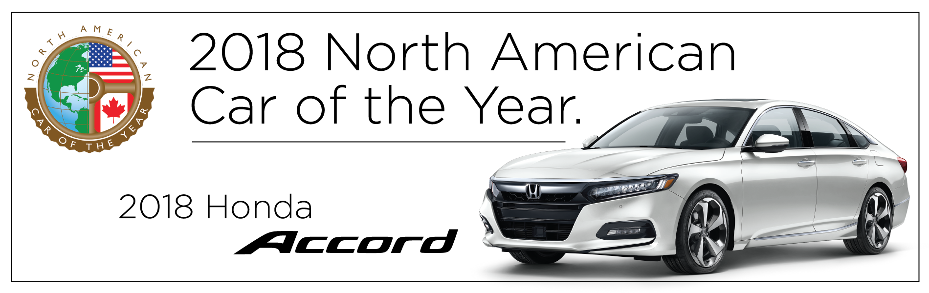 2018 Honda Accord recieved 2018 North American Car of the Year award.