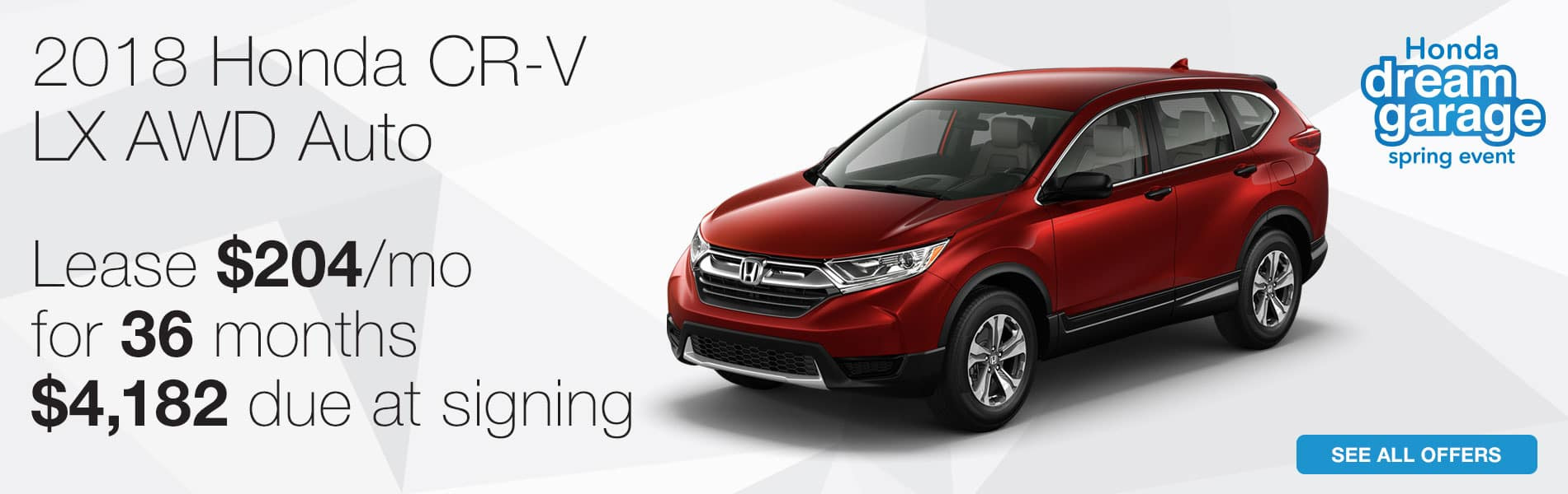 Lease a new 2018 Honda CR-V LX AWD for $204 per month with $4,182 due at signing