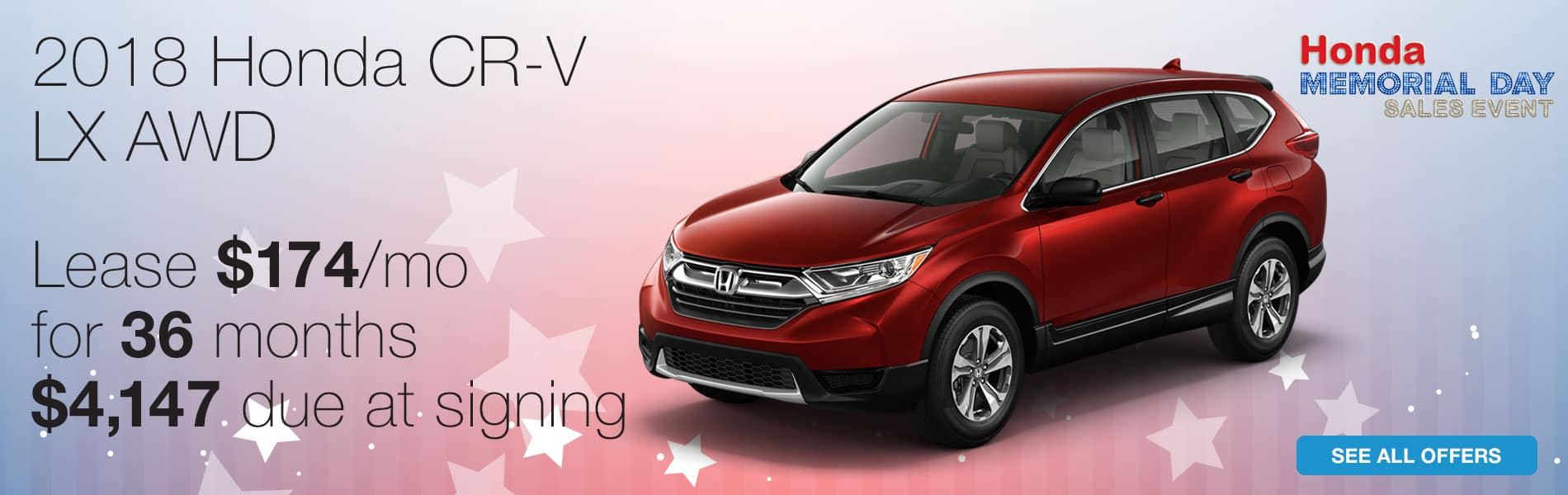 Lease a 2018 Honda CR-V LX AWD for $174 per month with $4,147 due at signing.
