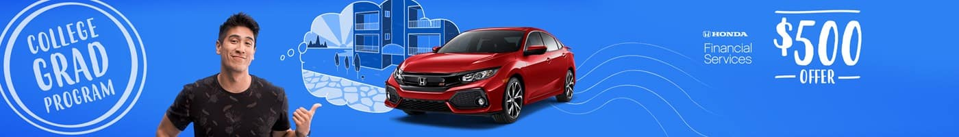 Get an $500 off through the Honda Graduate Program
