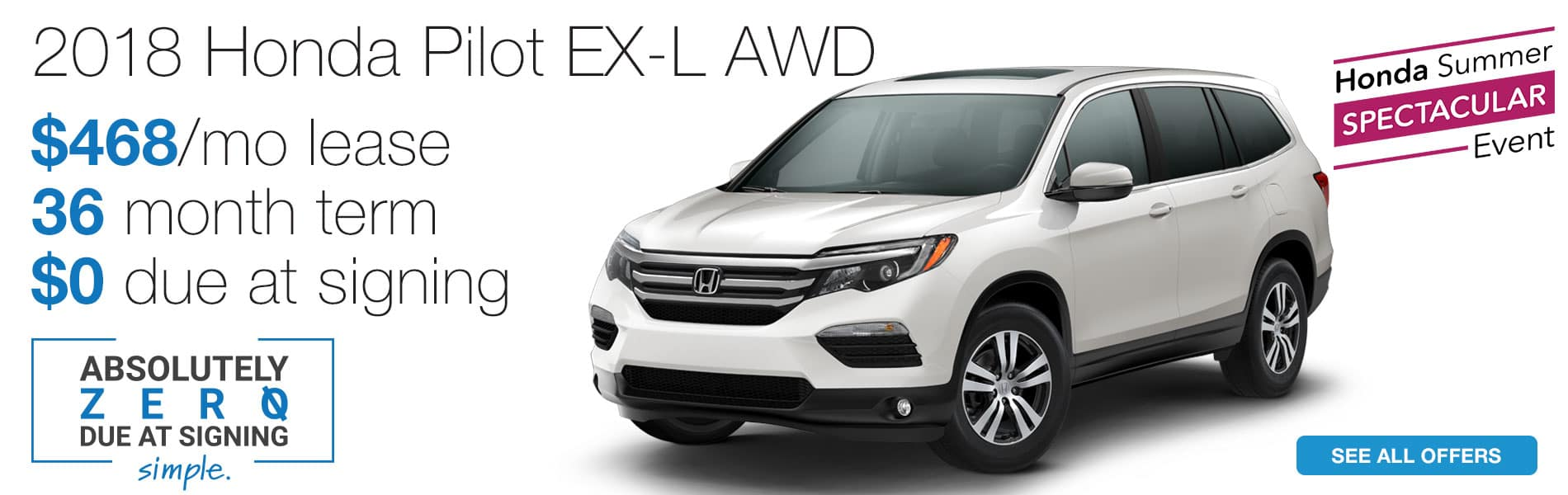 Lease a 2018 Honda Pilot EX-L AWD for $468 per month with absolutely $0 due at signing