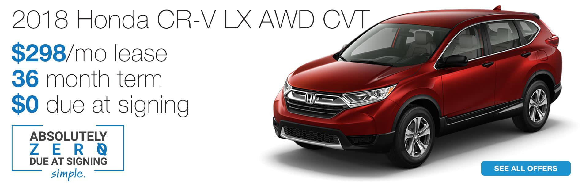 Lease a 2018 Honda CR-V LX AWD for $298 per month with absolutely $0 due at signing
