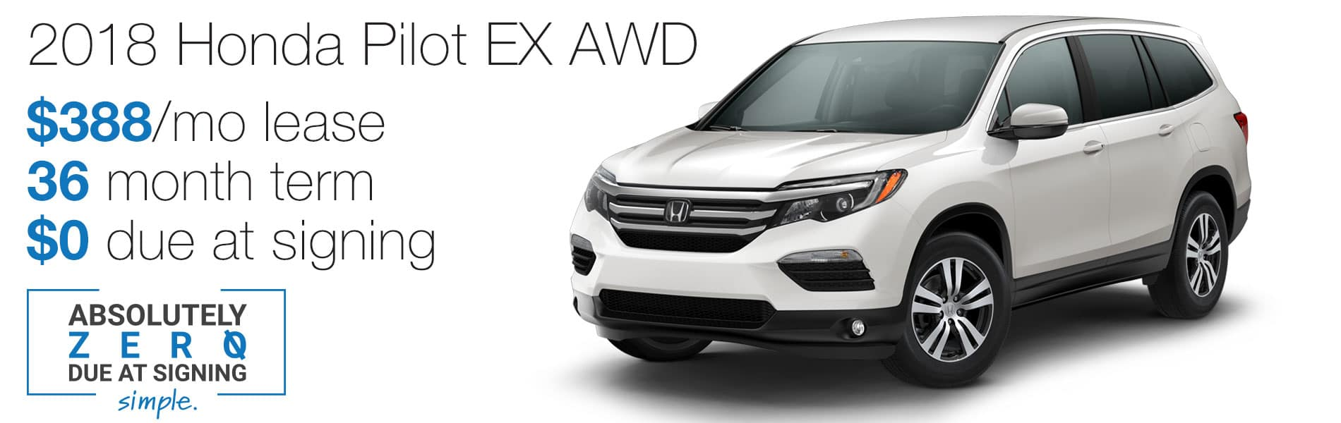Lease a 2018 Honda Pilot EX AWD for $388 per month with absolutely $0 due at signing