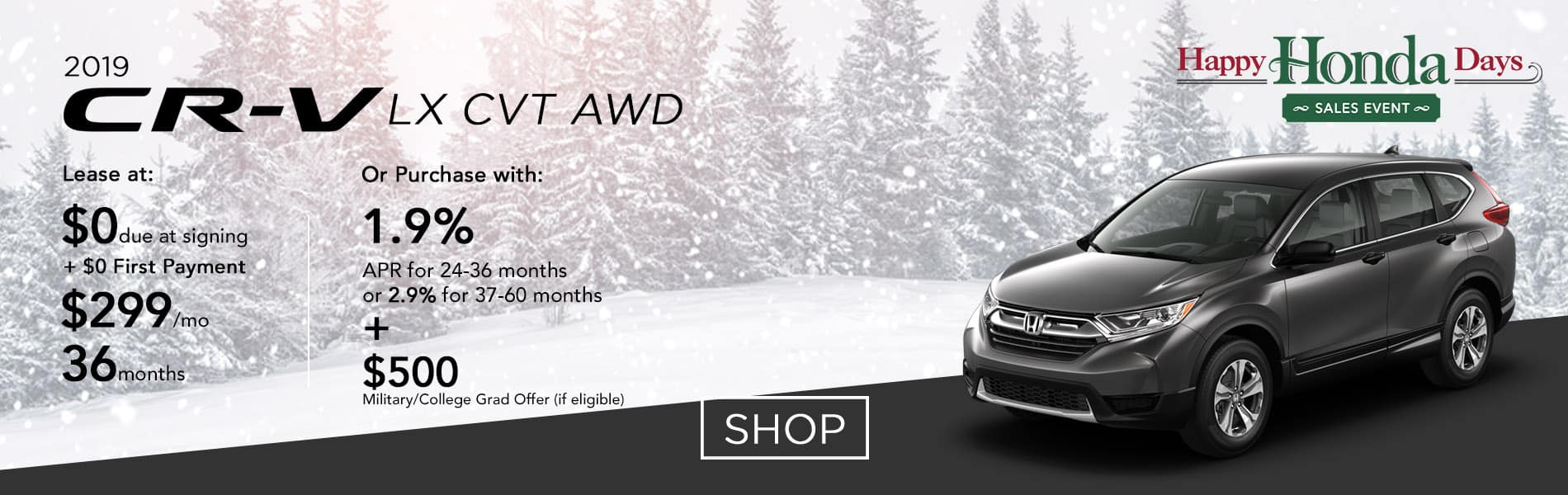 Lease a 2019 CR-V LX CVT AWD for $299 per month or purchase with 1.9% APR up to 36 months
