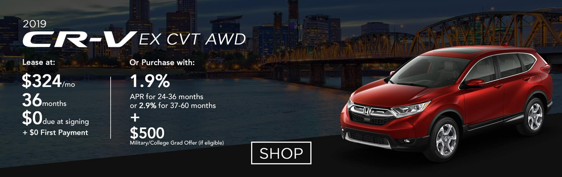 Lease a 2019 CR-V EX CVT AWD for $324 per month or purchase with 1.9% APR up to 36 months