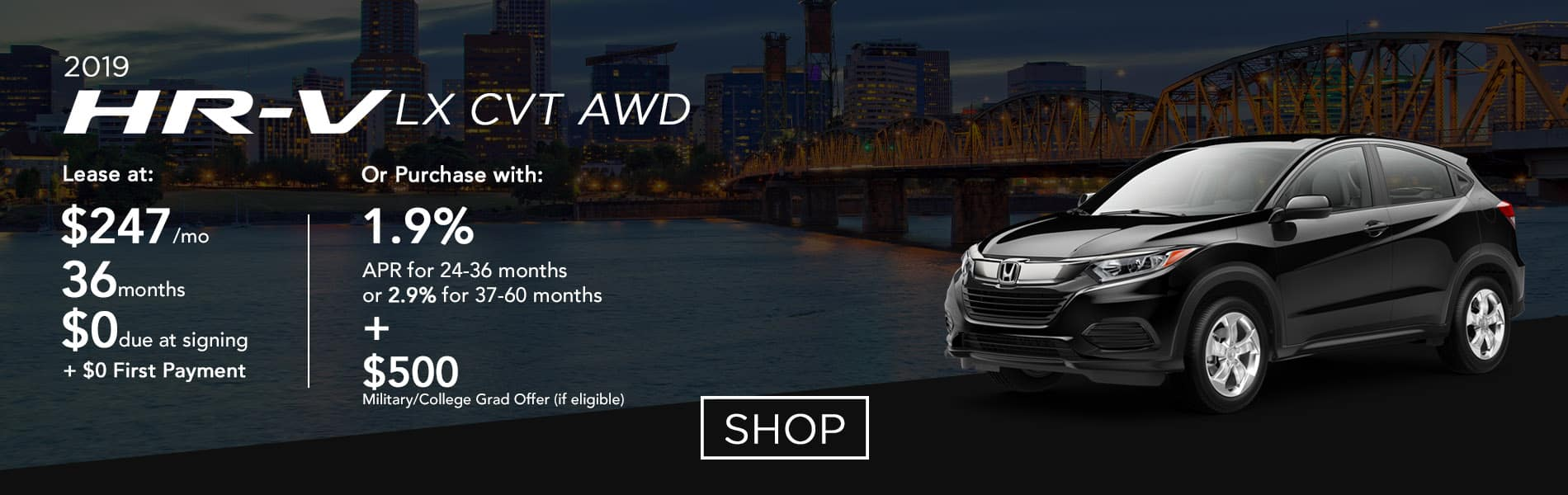 Lease a 2019 HR-V LX CVT AWD for $247 per month or purchase with 1.9% APR up to 36 months