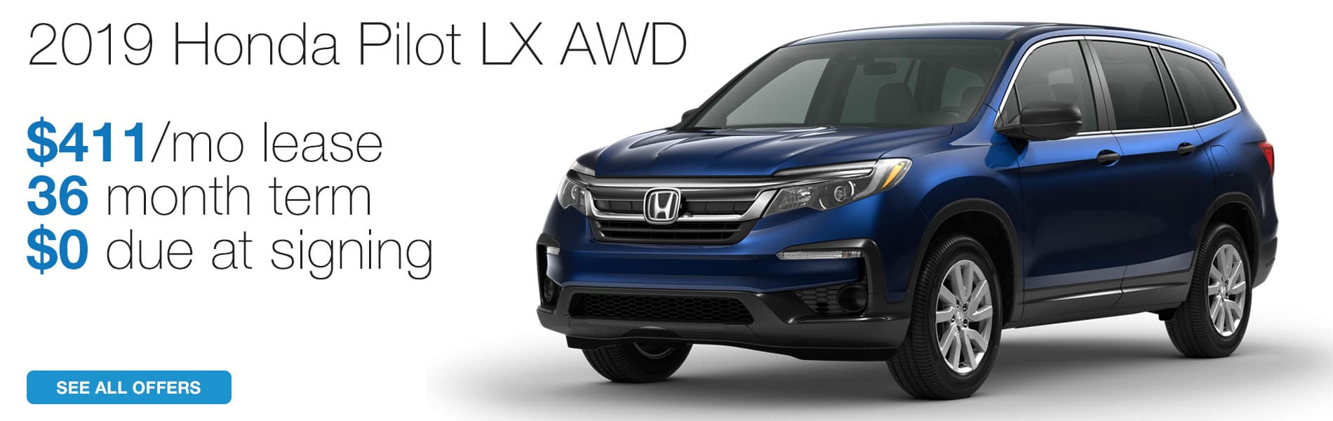 Lease a 2019 Honda Pilot LX AWD for $411 per month lease with $0 due at signing