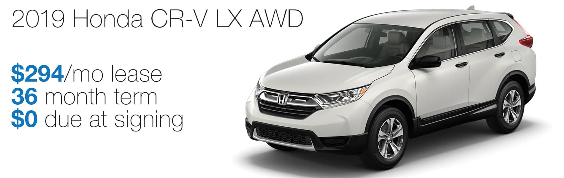 Lease a 2019 Honda CR-V LX AWD for $294 per month lease with $0 due at signing