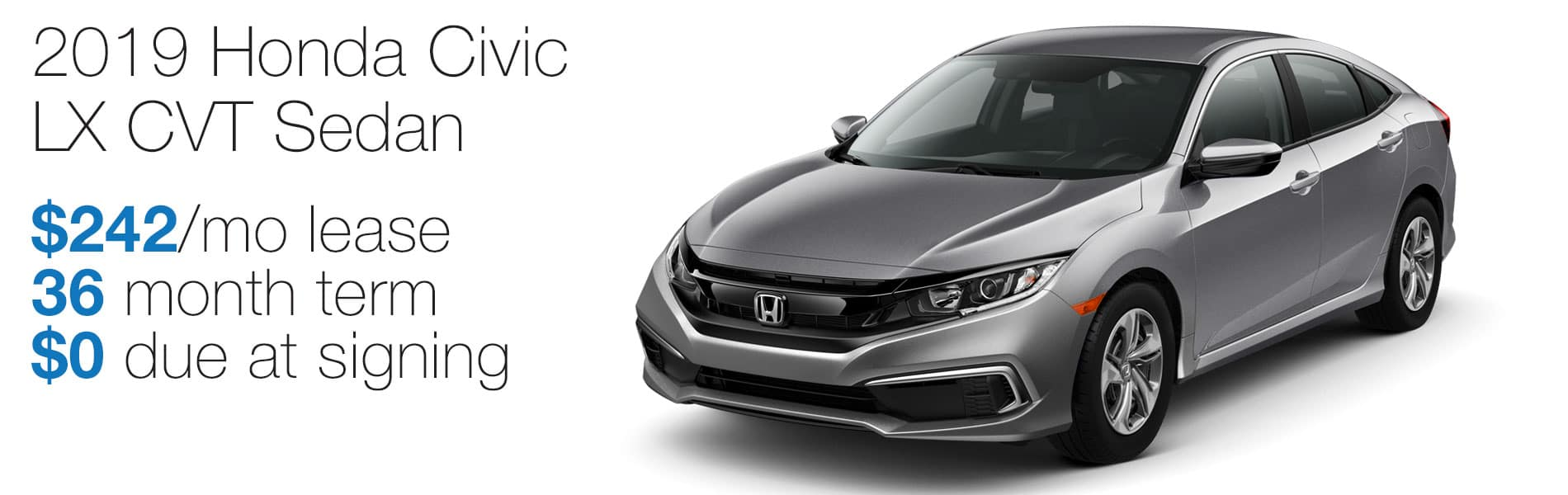 Lease a 2019 Honda Civic LX for $242 per month lease with $0 due at signing