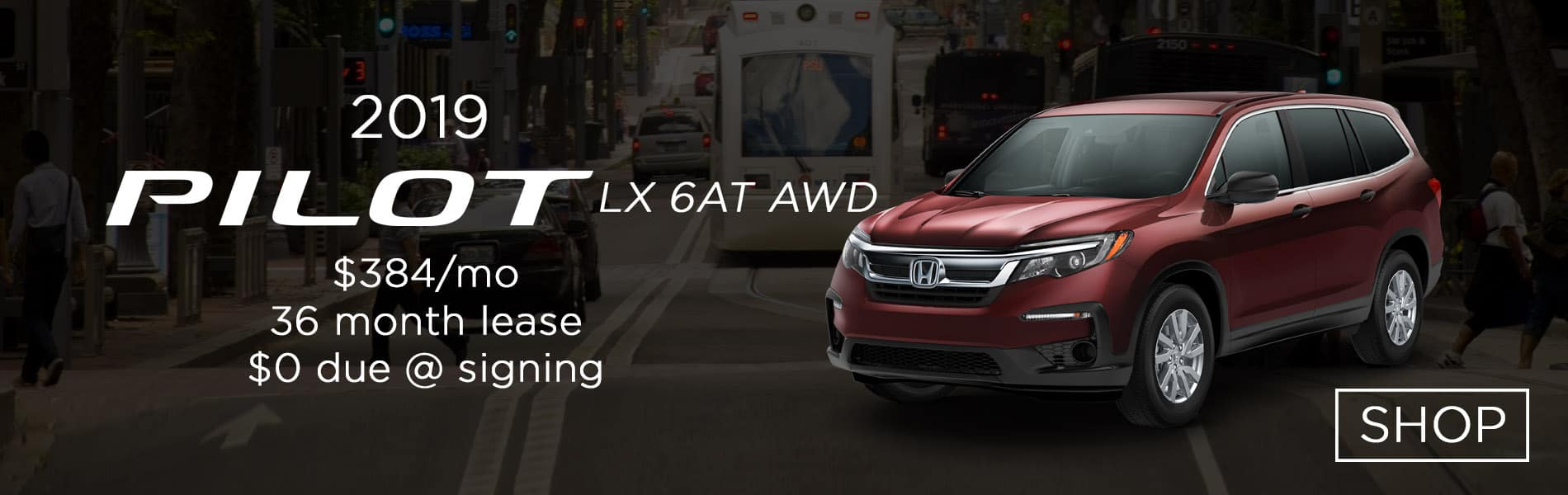 Lease a 2019 Honda Pilot LX AWD for $385 per month lease with $0 due at signing
