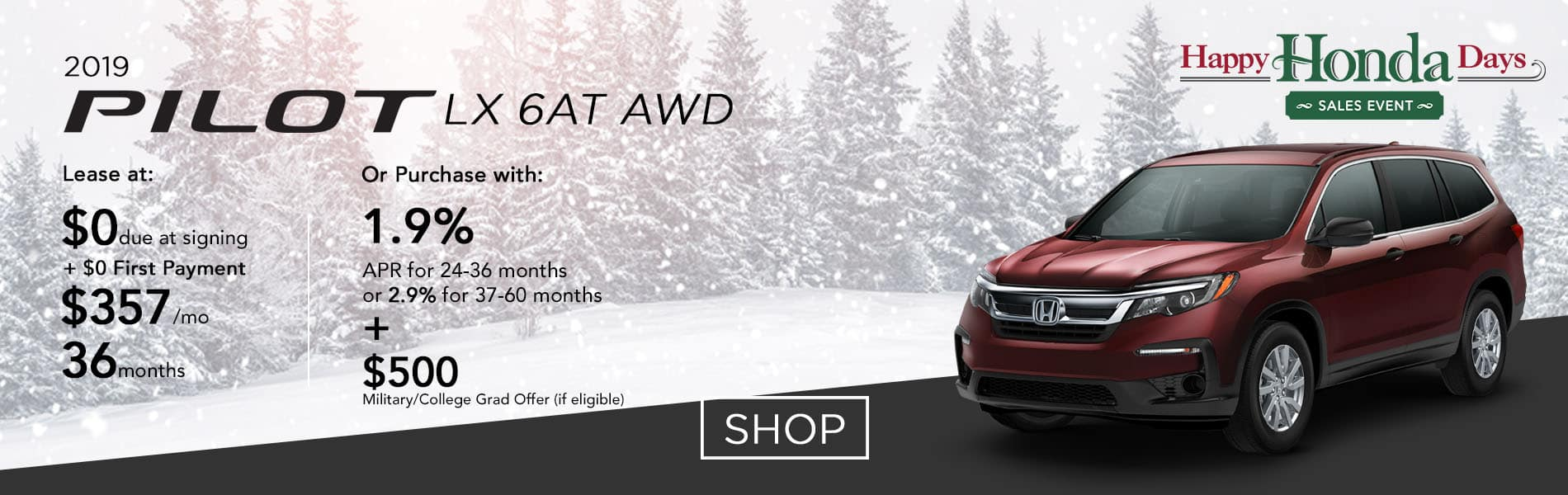 Lease a 2019 Pilot LX 6AT AWD for $357 per month or purchase with 1.9% APR up to 36 months
