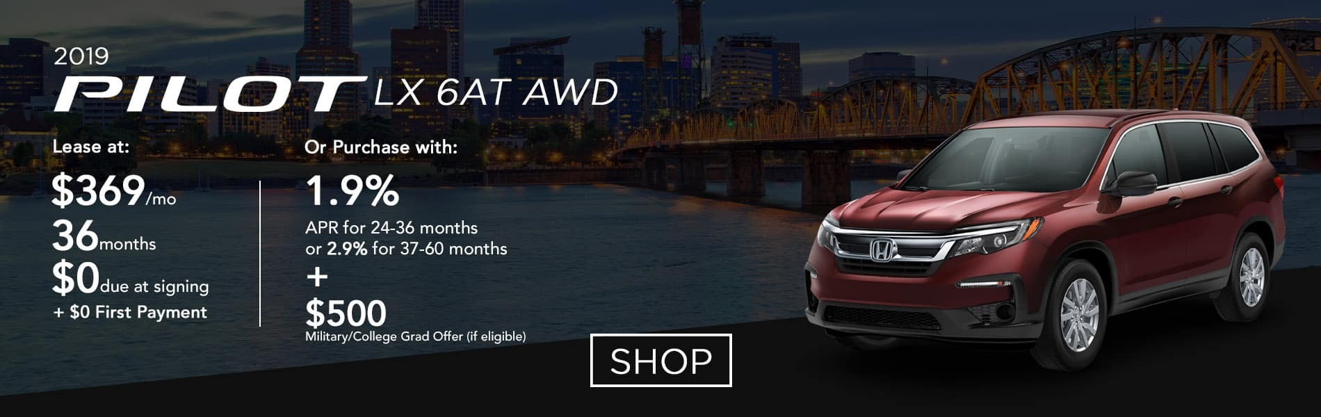 Lease a 2019 Pilot LX 6AT AWD for $369 per month or purchase with 1.9% APR up to 36 months