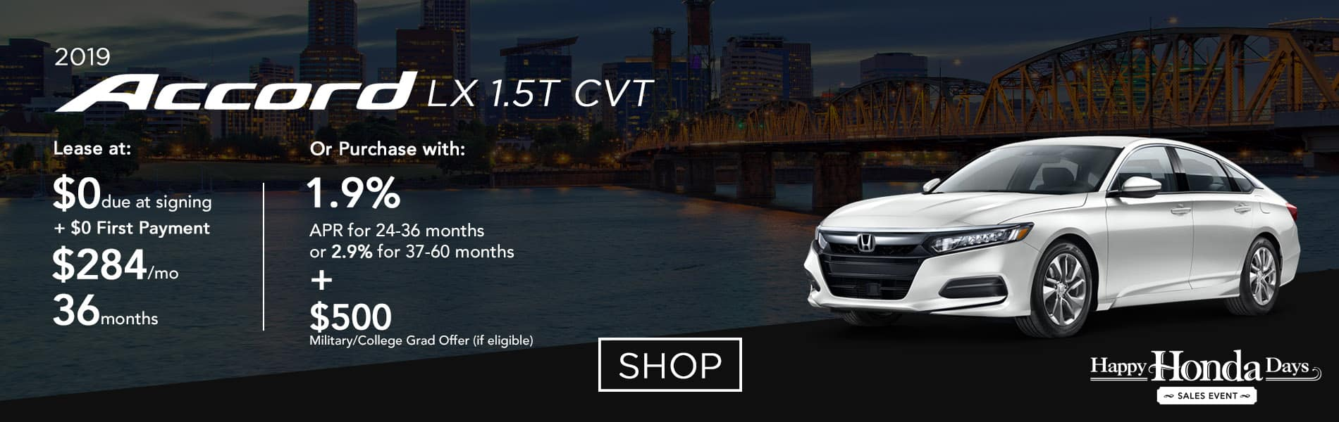 Lease a 2019 Accord LX 1.5T CVT for $284 per month or purchase with 1.9% APR up to 36 months