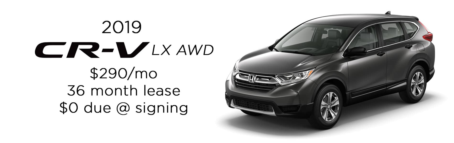 Lease a 2019 Honda CR-V LX AWD for $290 per month lease with $0 due at signing