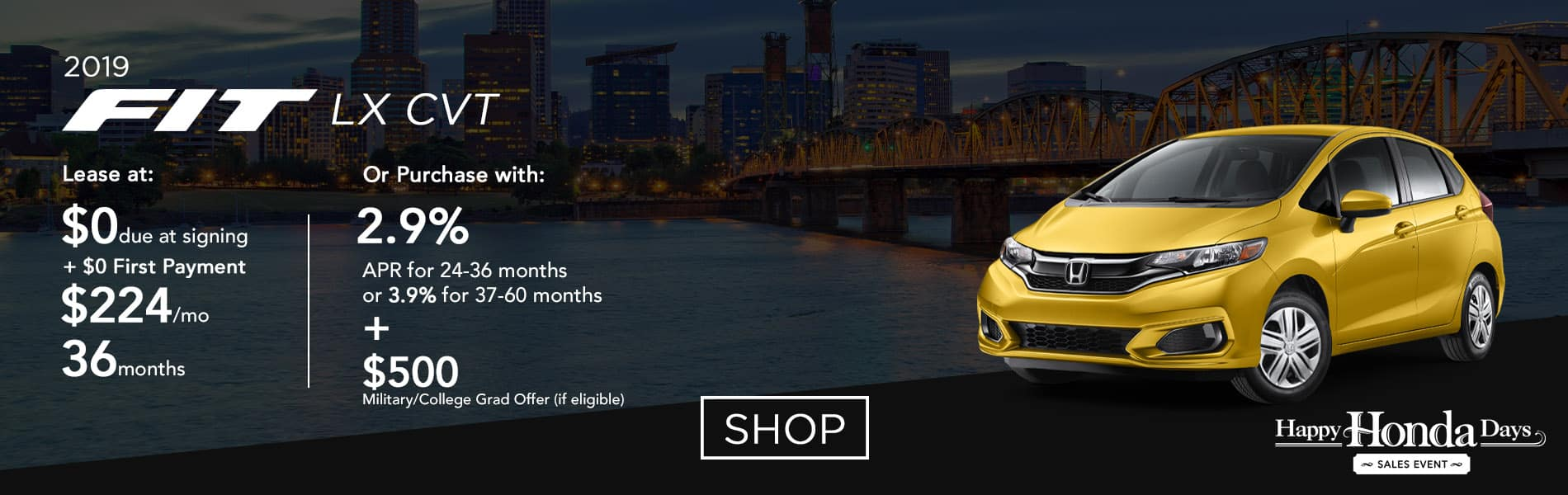 Lease a 2019 Fit LX CVT for $224 per month or purchase with 2.9% APR up to 36 months