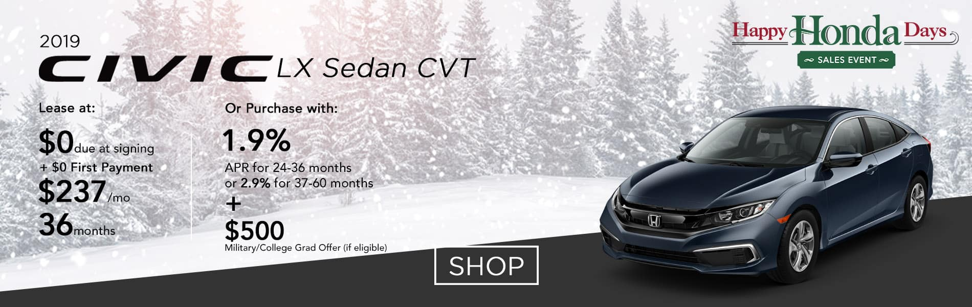 Lease a 2019 Civic LX Sedan CVT for $237 per month or purchase with 1.9% APR up to 36 months