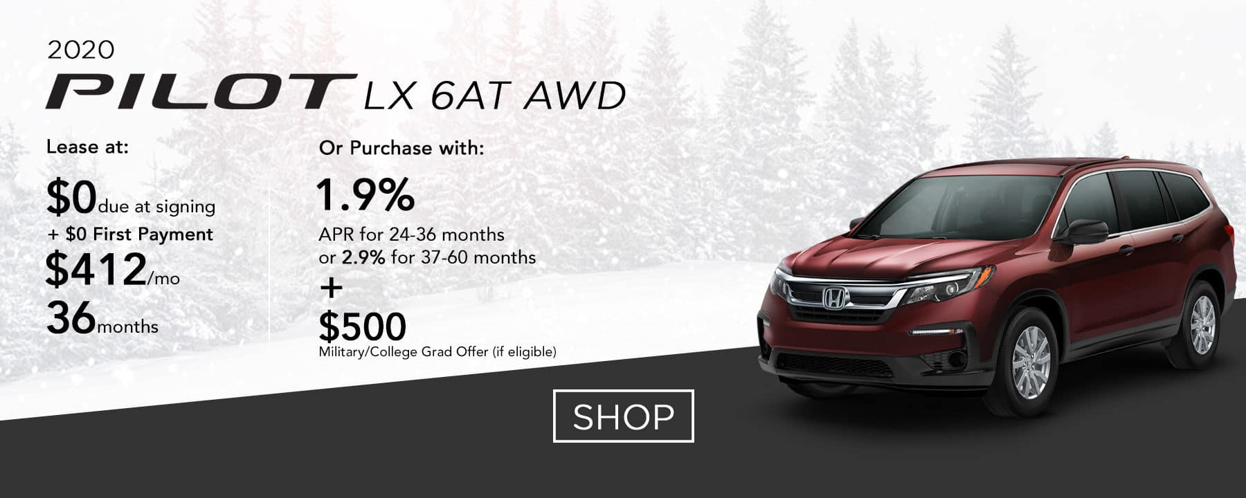Lease a 2020 Pilot LX 6AT AWD for $412 per month or purchase with 1.9% APR up to 36 months