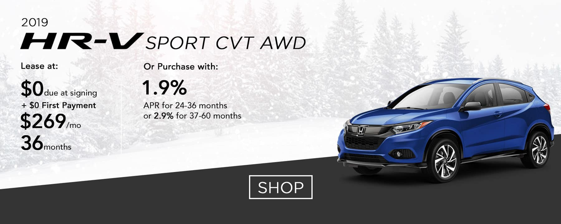 Lease a 2019 HR-V Sport CVT AWD for $269 per month or purchase with 1.9% APR up to 36 months