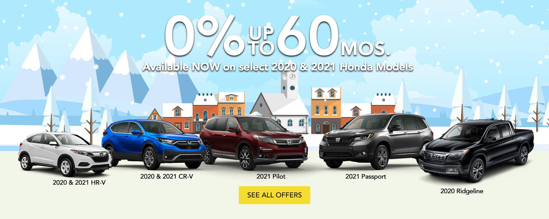 Zero percent up to 60 months on select 2020 and 2021 Honda models. See all offers.