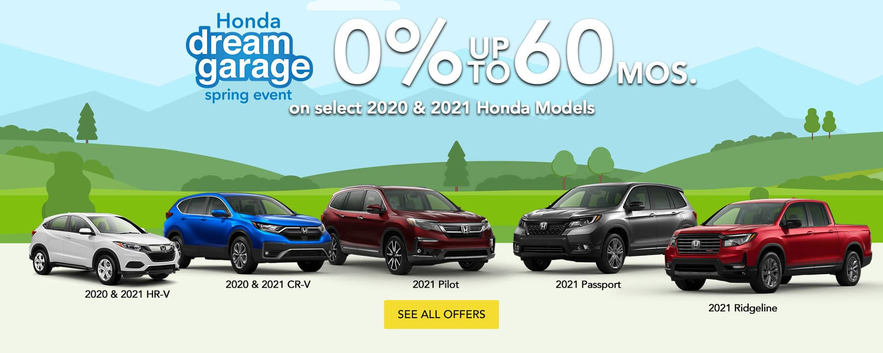 0% APR on select 2020 and 2021 new Honda models. Click to see all offers.