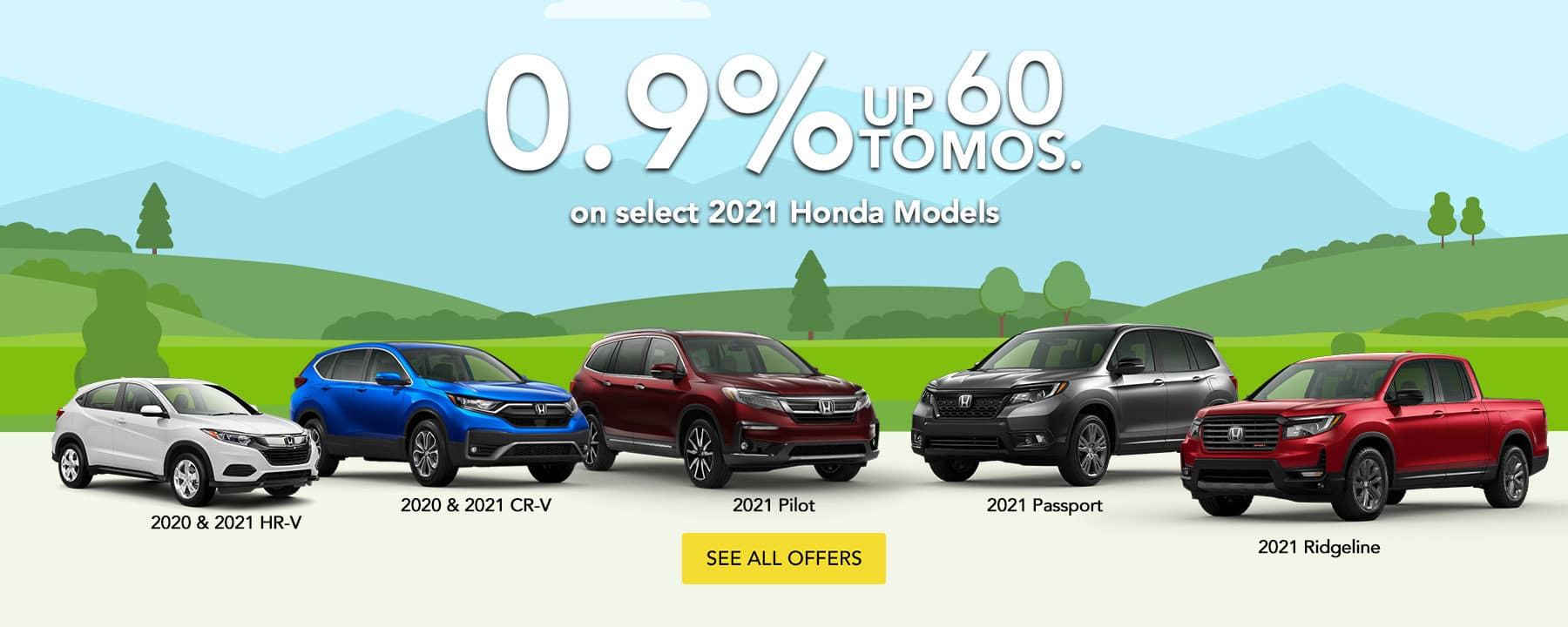 0.9% APR up to 60 months on slect 2021 Honda models. See all offers!