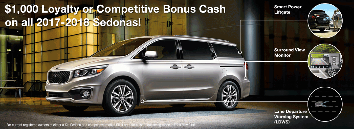 $1000 Loyalty or competitive bonus cash on all 2017-2018 Kia Sedonas!