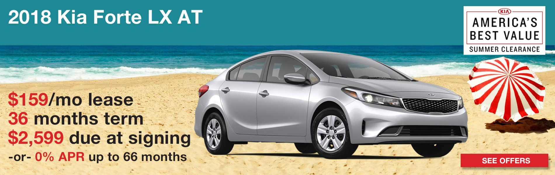 Lease an Forte LX for $159 per month with just $2,599 due at signing or 0% APR up to 66 months.
