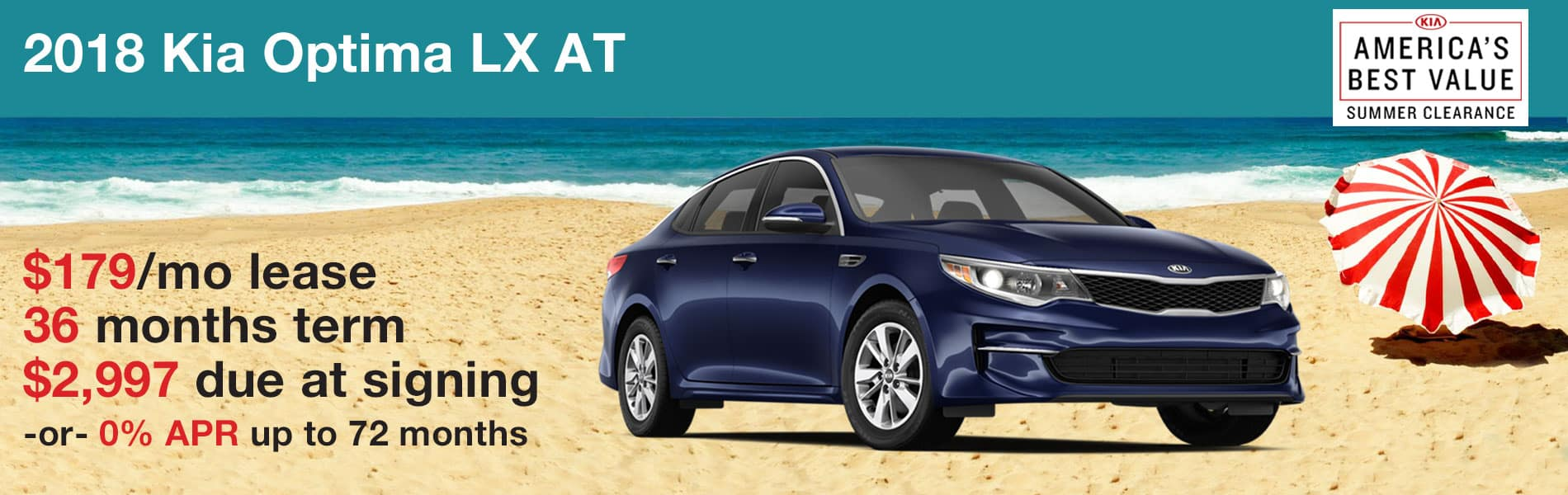 Lease an Optima LX for $179 per month with $2,997 due at signing or 0% APR up to 72 months
