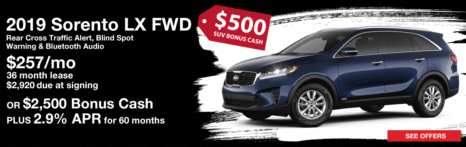 Lease a 2019 Kia Sorento LX FWD for $257 per month with $2,920 due at signing plus $500 SUV Bonus Cash