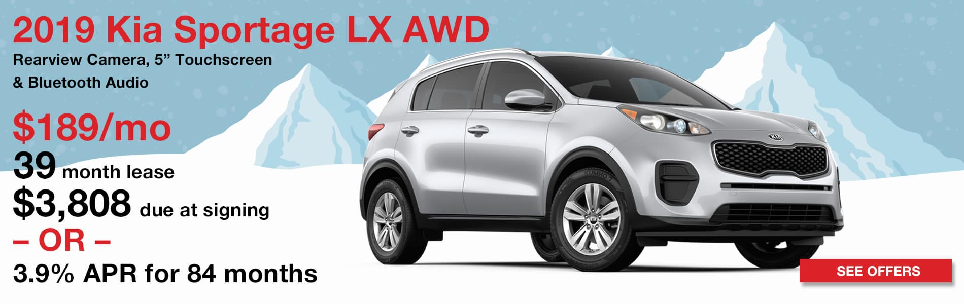 Lease a 2019 Kia Sportage LX AWD for $189 per month with $3,808 due at signing or finance for 3.9% APR for 84 months