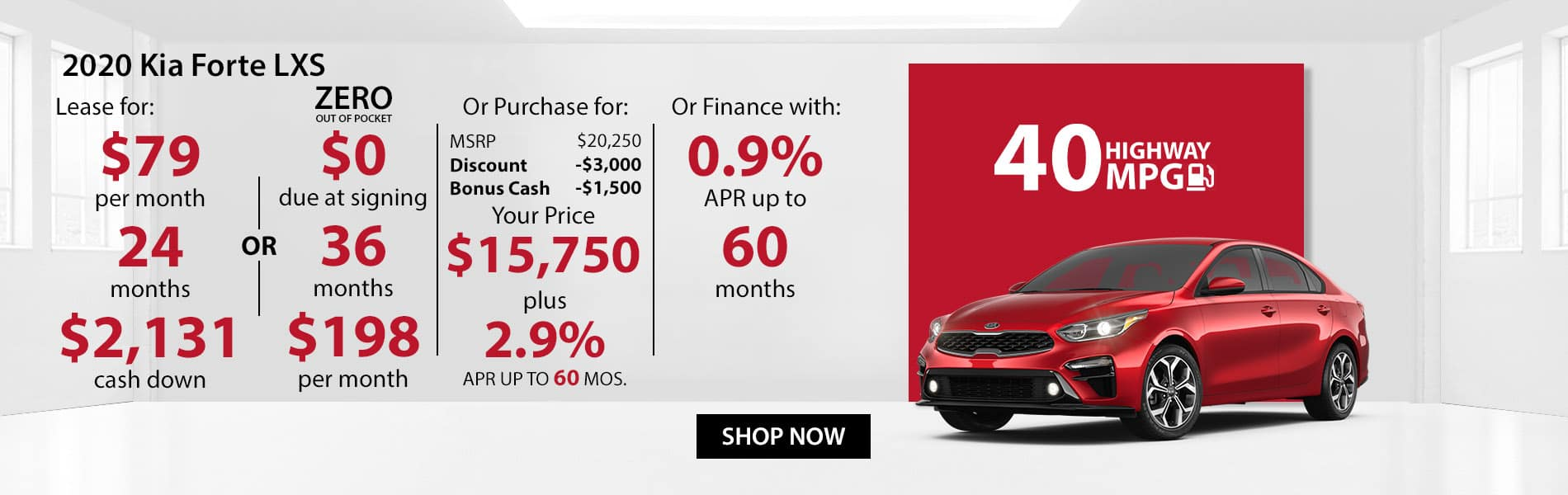 Special offer on 2020 Kia Forte LXS Lease for $79 with $2,131 down or Purchase for $15,750 with 2.9% APR or get 0.9% APR for 60 months.