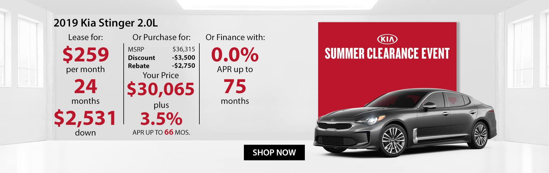 Special offer on 2019 Kia Stinger 2.0L Lease for $259 or Purchase for $30,065 with 3.5% APR or get 0% APR for 75 months.