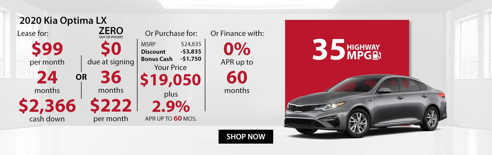 Special offer on 2019 Kia Optima LX Lease for $99 with $2366 down or Purchase for $19,050 with 2.9% APR or get 0% APR for 60 months.