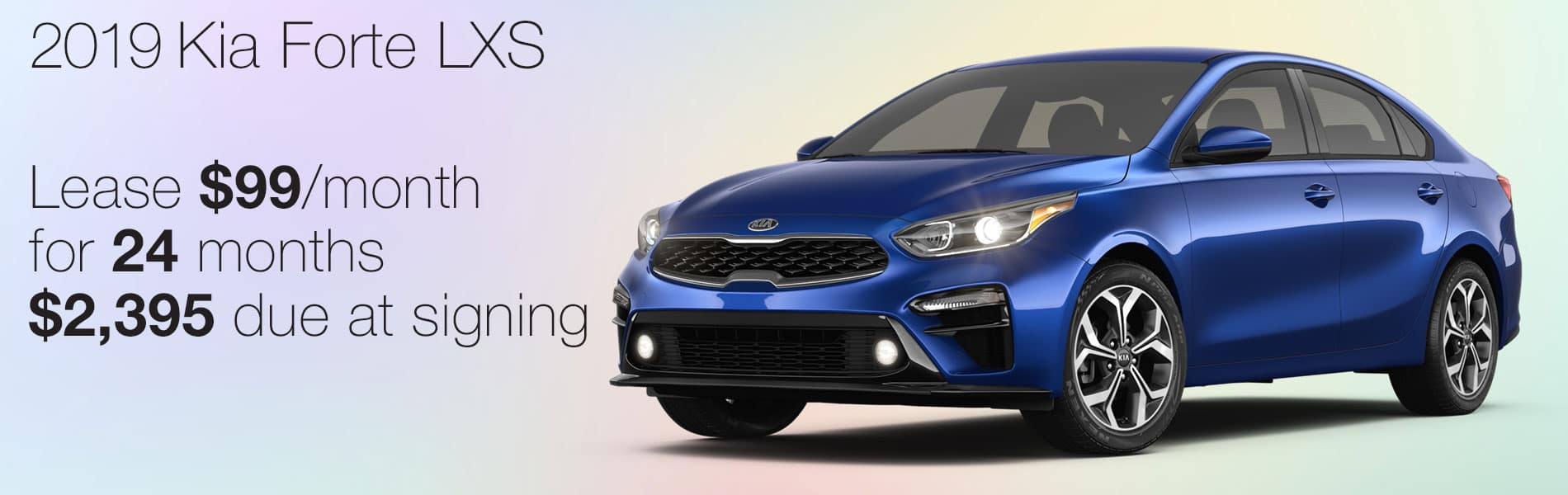 Lease a 2019 Kia Forte LXS for $99 per month with $2,395 due at signing