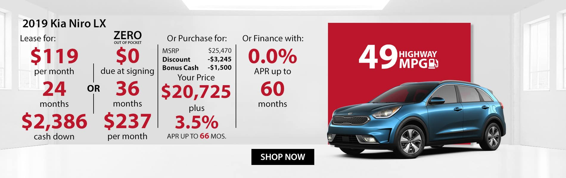 Special offer on 2019 Kia Niro LX! Lease for $119 with $2,386 down or Purchase for $20,725 with 3.5% APR or get 0% APR for 60 months.