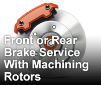 Front or Rear Brake Service with Matching Rotors