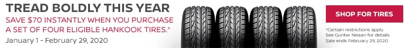 Save $70 when you purchase . a set of 4 eligible Hankook Tires January 1 - February 29, 2020