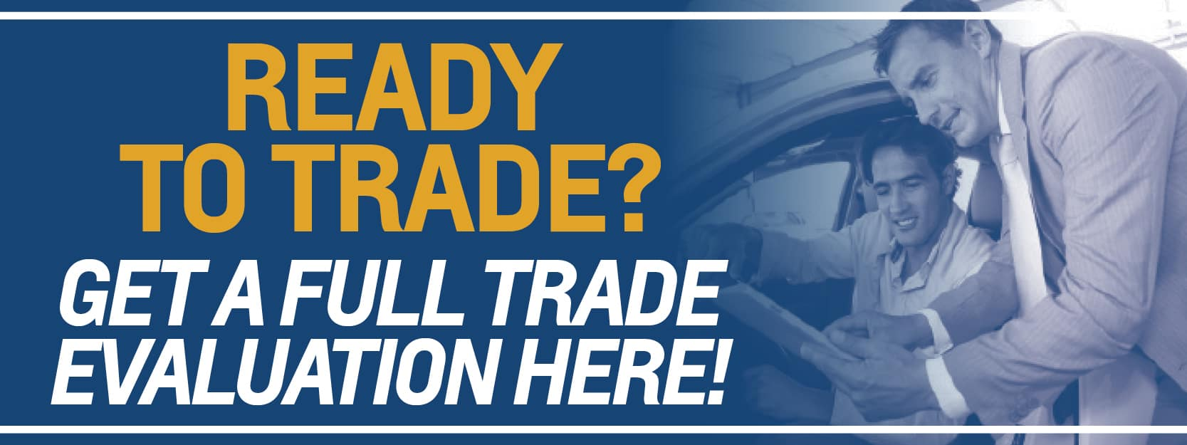 Ready To Trade In Your Vehicle