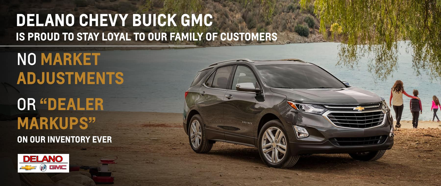 Delano Chevy Buick GMC is proud to stay loyal to our family of customers!