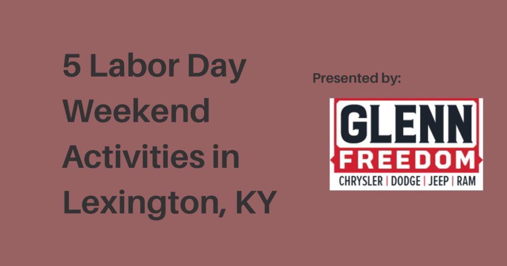 Labor Day Activities - Lexington KY