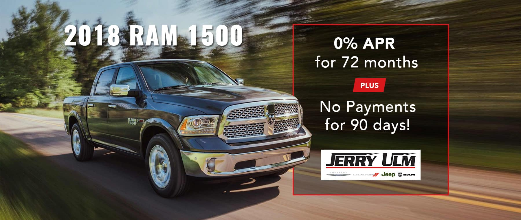 0% APR for 72 months plus no payments for 90 days on 2018 RAM 1500