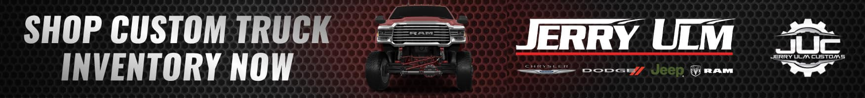 Custom RAM Truck with Jerry Ulm CDJR logo and text reading Shop Custom Truck Inventory Now