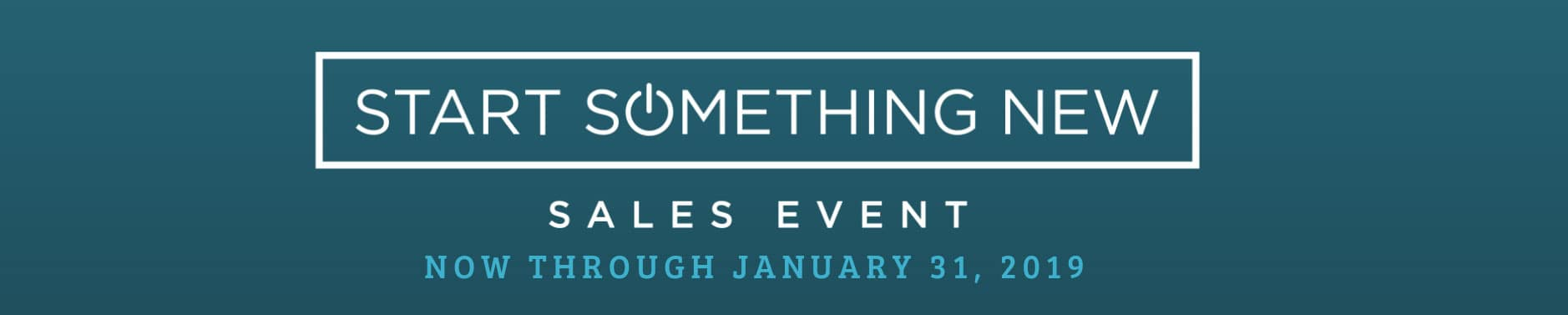 Start Something New Sales Event