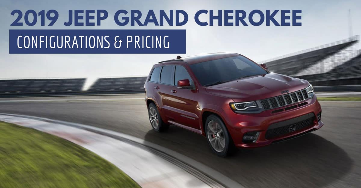 2019 Jeep Grand Cherokee Configurations & Pricing