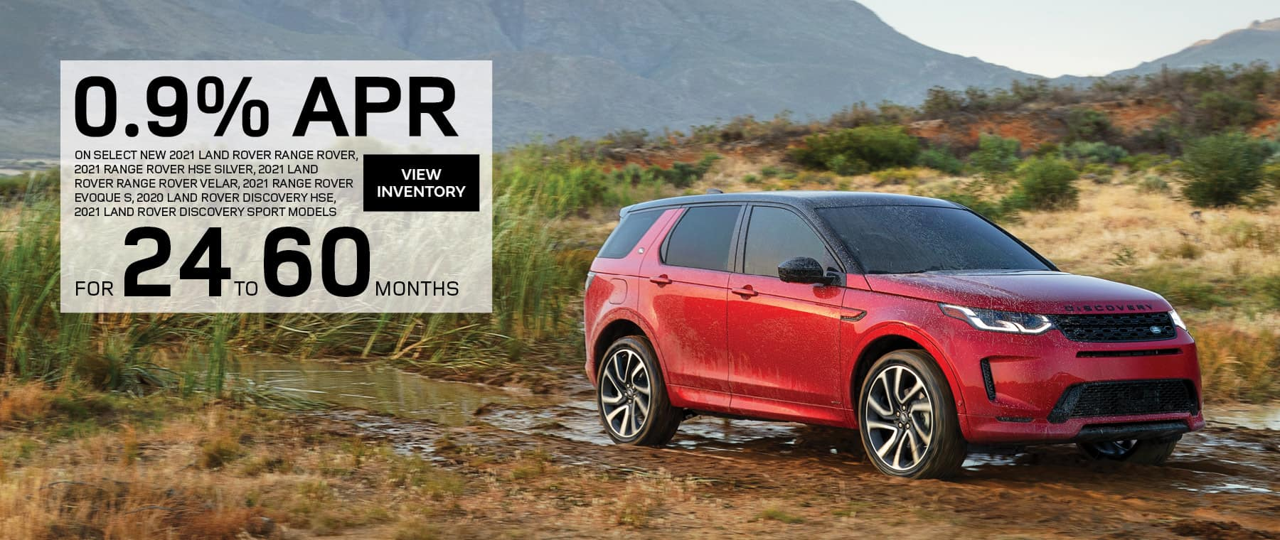 0.9% for up to 60 months on select new 2021 Land Rover models