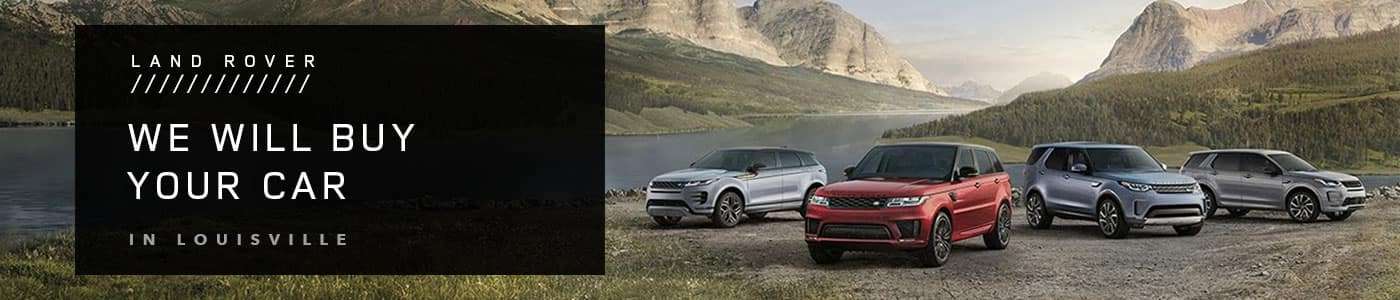 We Will Buy Your Car - Land Rover Louisville