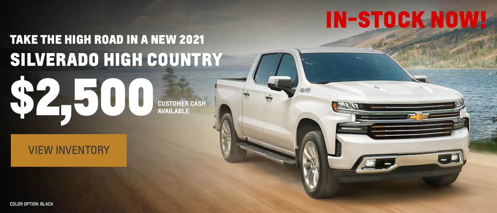 Take the high road in a New 2021 Silverado High Country, $2,500 customer cash available