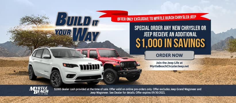 Claim Your $1,000 for your Custom Order From Myrtle Beach Chrysler Jeep