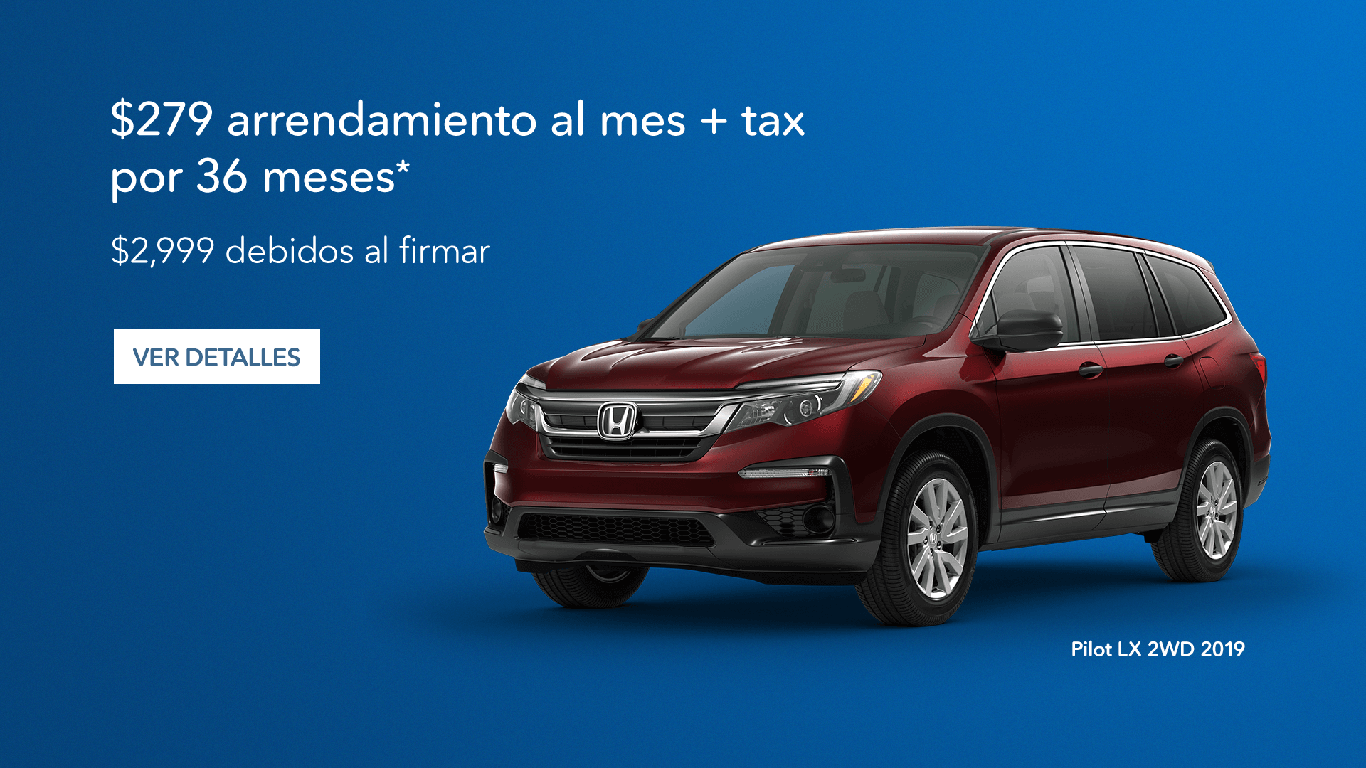 North Texas Honda Dealers 2019 Pilot LX 2WD Lease Offer Spanish Slide